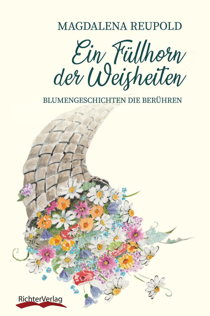 Ein Füllhorn der Weisheiten von Magdalena Reupold